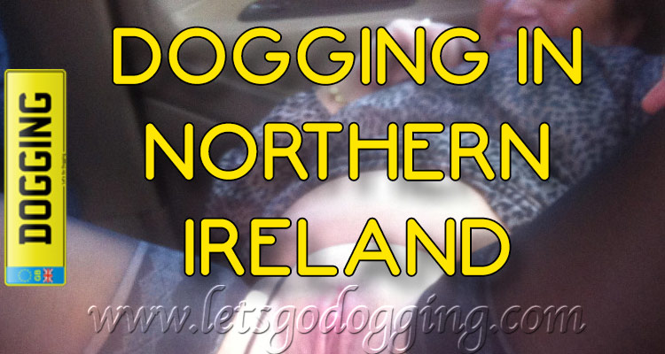 Dogging in Northern Ireland