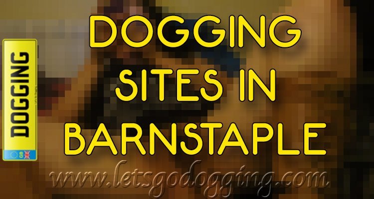 dogging sites in Barnstaple