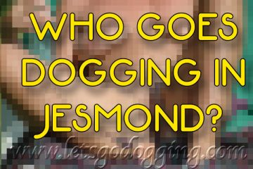 Who goes dogging in Jesmond?