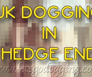 Want to try UK dogging in Hedge End with Alex?