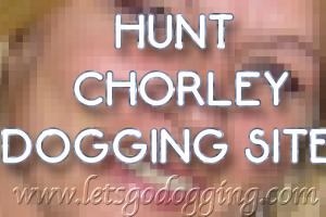 Chorley Dogging sites
