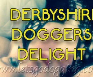 Derbyshire doggers delight
