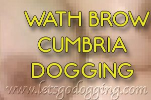 Wath Brow Cumbria dogging car park action