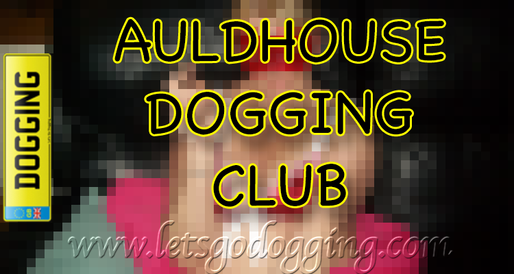 The Auldhouse Dogging club meet-up