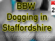 BBW dogging in Staffordshire